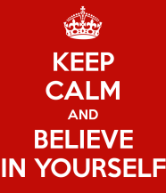 keep-calm-and-believe-in-yourself-1588
